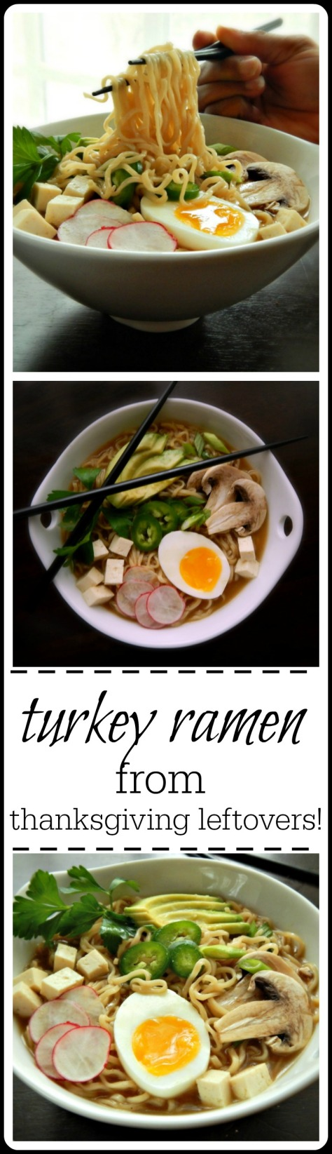 Turkey Ramen: Make from your Thanksgiving turkey broth or any good canned or boxed broth. Easy & delish; top with your favorite garnishes.