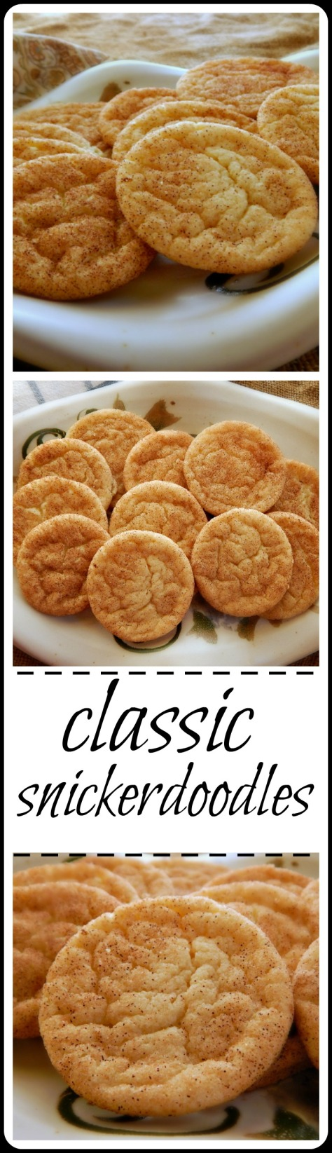 Classic Snickerdoodles: I just love the slight crispness of the outer edges and the chewiness of the center. One of my favorite cookies!