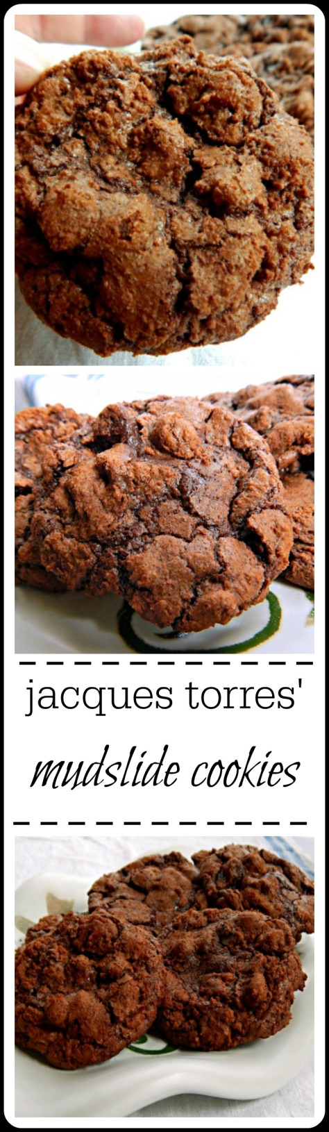 Jacques Torres' Chocolate Mudslide Cookies. From the Master baker himself, you just won't want to stop eating these cookies!