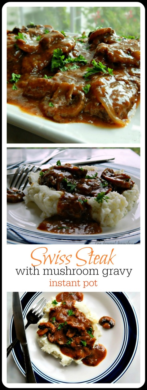 Super Easy Instant Pot Swiss Steak with Mushroom Gravy