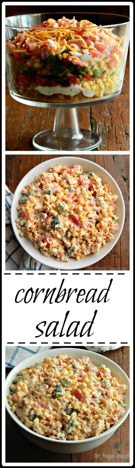 Cornbread Salad: If you're from the South you might know this and if not, it's not as crazy as it sounds but it is crazy good!